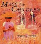 John Rutter - Mass of the Children