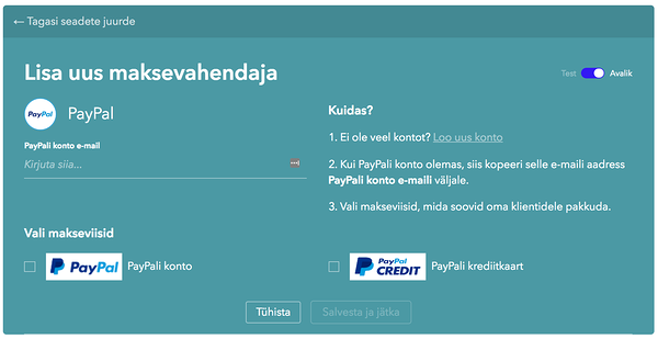 eabe4a94158 Sisesta enda PayPal konto e-mail ning aktiveeri linnukesega sobivad PayPal  makseviisid. Ära unusta vajutada 'Salvesta ja jätka' nupule!