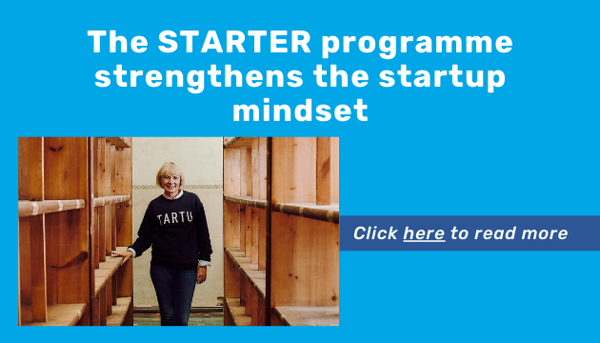 http://startuplab.ut.ee/news/the-starter-programme-strengthens-the-startup-mindset