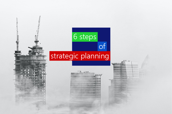 6 steps to building a strategic planning process