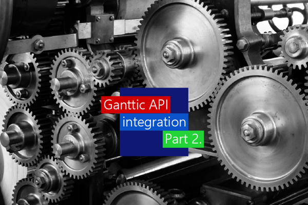 Ganttic API integration: Features and Functionalities