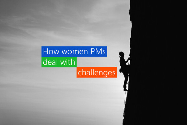How women PMs deal with challenges - advice and tips from PMs to their peers
