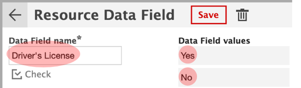 In our check type resource data field we have info as to whether our resource has a driver's license or not. Yes and No are the default values and the two options we have to choose from.