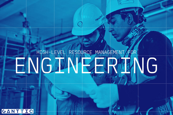 high level resource management for engineering