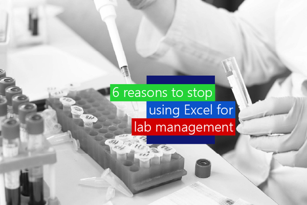 6 reasons to stop using Excel as your lab management software