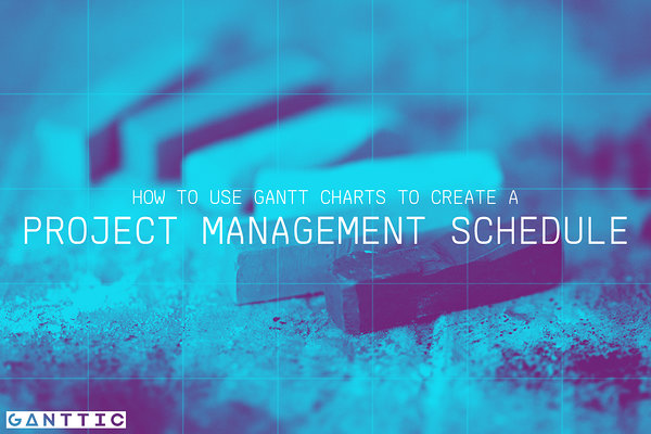 how to use gantt charts to create a project management schedule
