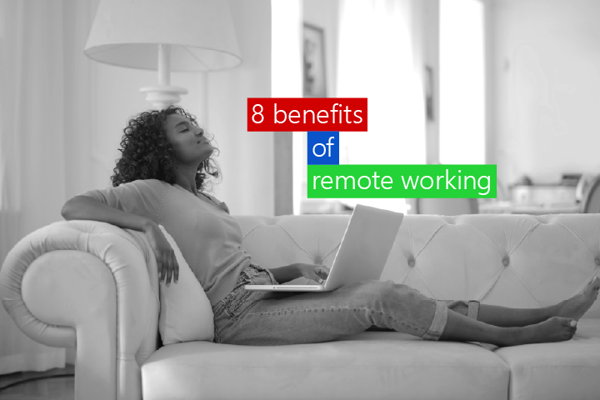 8 benefits of remote working and how software can help