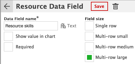 The different size options for data fields. Now you can choose from 4 different data field sizes for resources, tasks, and projects.