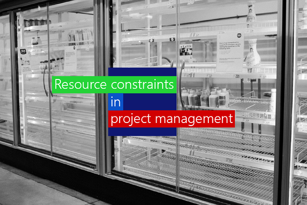 dealing with resource constraints in project management