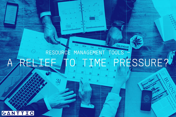 resource management tools - a relief to time pressure