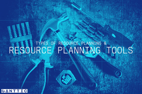 types of resource planning and resource planning tools