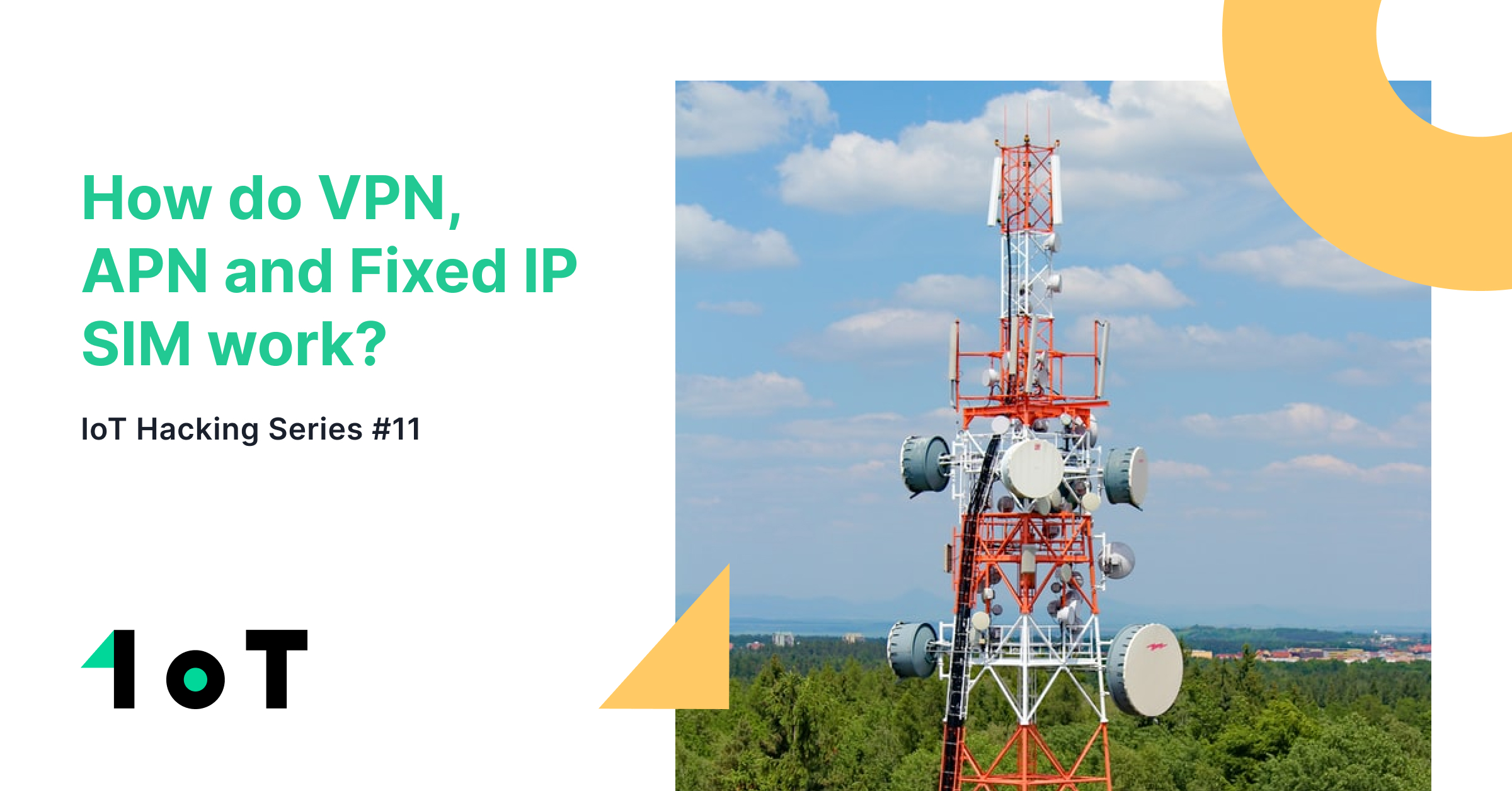 Article cover image for IoT Hacking Series #11: How do VPN, APN and Fixed IP SIM work?