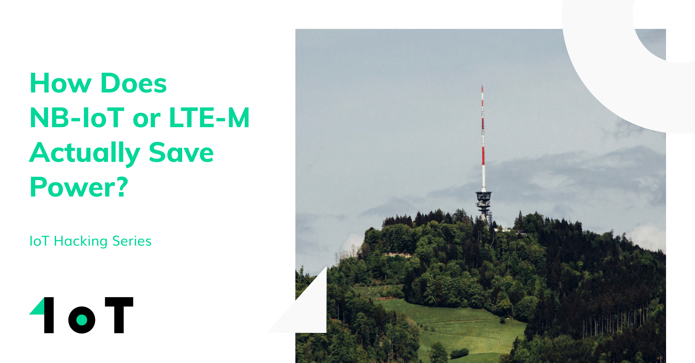 Article cover image for IoT Hacking Series #8: How Does NB-IoT or LTE-M Actually Save Power?