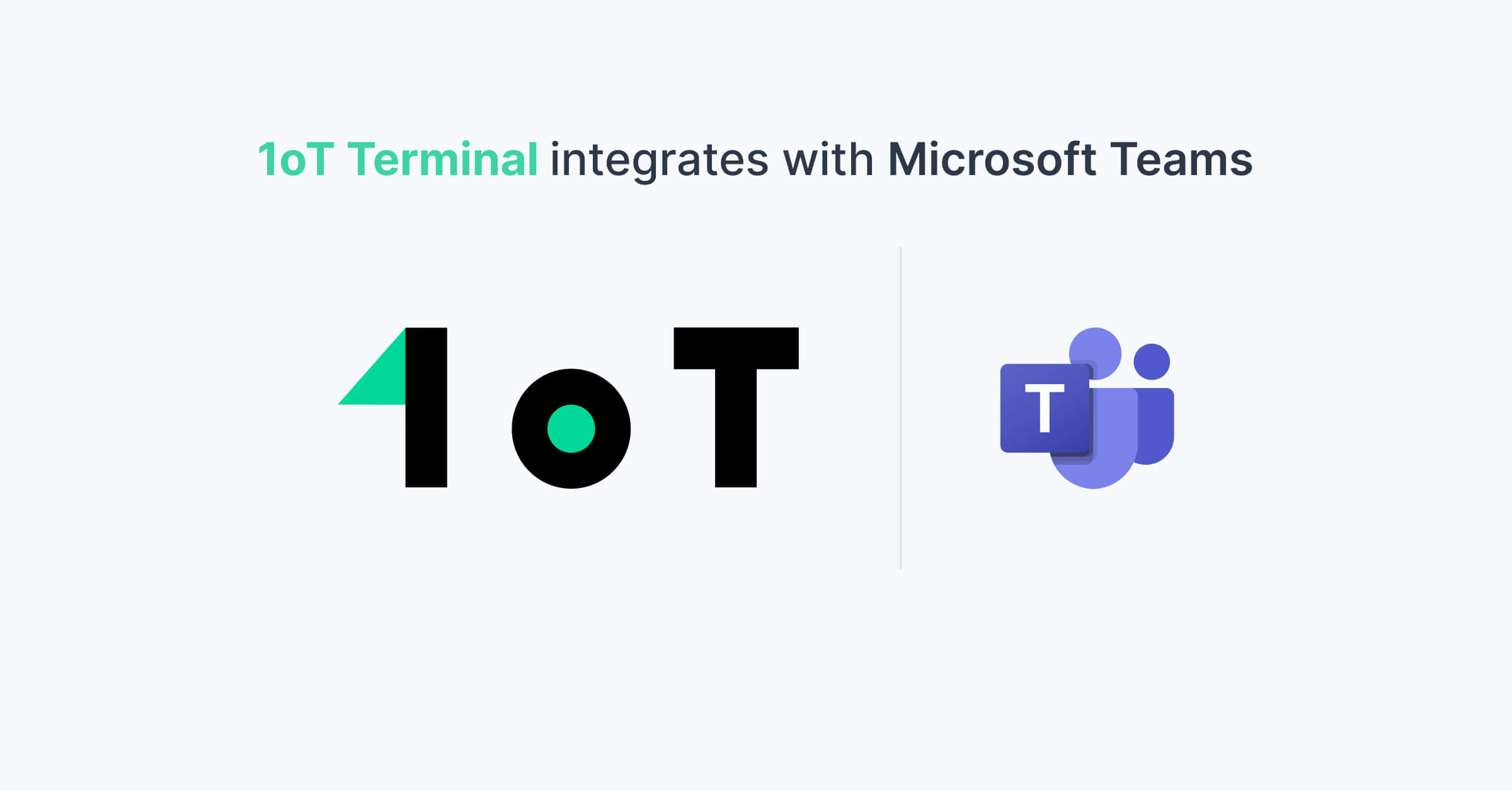 Article cover image for 1oT Terminal integrates with Microsoft Teams